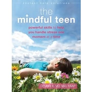The Mindful Teen: Powerful Skills to Help You Handle Stress One Moment at a Time, Paperback (9781626250802)
