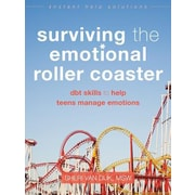 Surviving the Emotional Roller Coaster: DBT Skills to Help Teens Manage Emotions, Paperback (9781626252400)