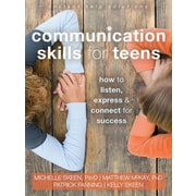 Communication Skills for Teens: How to Listen, Express, and Connect for Success, Paperback (9781626252639)