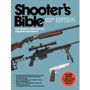 Shooter's Bible, 105th Edition: The World's Bestselling Firearms Reference, 0105, Paperback (9781626360662)
