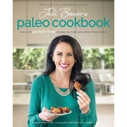Juli Bauer's Paleo Cookbook: Over 100 Gluten-Free Recipes to Help You Shine from Within, Paperback (9781628600773)