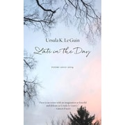 Late in the Day: Poems 2010-2014, Hardcover (9781629631226)