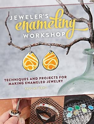 Jeweler's Enameling Workshop: Techniques and Projects for Making Enameled Jewelry, Paperback (9781632500007) 2195937