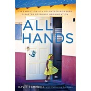 All Hands: The Evolution of a Volunteer-Powered Disaster Response Organization, Paperback (9781632990624)