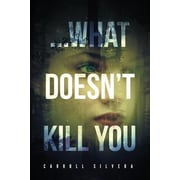 ...What Doesn't Kill You, Paperback (9781634183321)