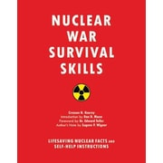 Nuclear War Survival Skills: Lifesaving Nuclear Facts and Self-Help Instructions, Paperback (9781634502979)