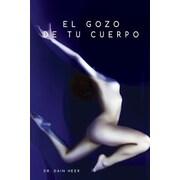 El Gozo de Tu Cuerpo, Paperback (9781634930109)