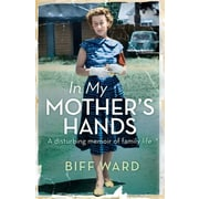 In My Mother's Hands, Paperback (9781743319116)