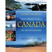 Unforgettable Canada: 115 Destinations, 0003, Paperback (9781770850200)