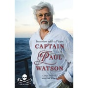 Captain Paul Watson: Interview with a Pirate, Paperback (9781770851733)