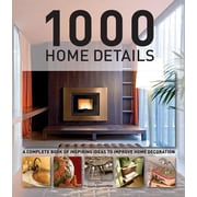 1000 Home Details: A Complete Book of Inspiring Ideas to Improve Home Decoration, Hardcover (9781770852136)