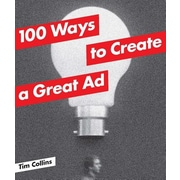 100 Ways to Create a Great Ad, Paperback (9781780671680)