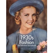 1930s Fashion: The Definitive Sourcebook, Paperback (9781783130153)