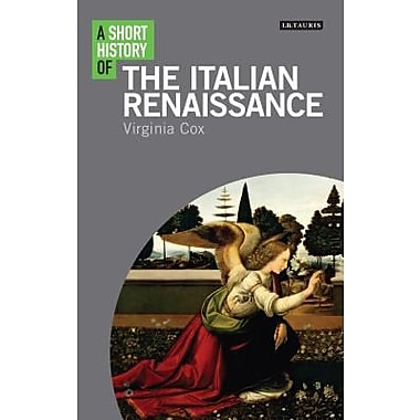 the history of the italian renaissance A short history of the italian renaissance (ibtauris short histories) [virginia cox] on amazoncom free shipping on qualifying offers the extraordinary creative energy of renaissance italy lies at the root of modern western culture.