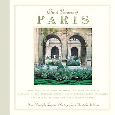 Quiet Corners of Paris, Hardcover (9781892145505) 2328818