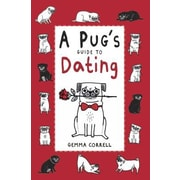 Pug's Guide to Dating, Hardcover (9781909313101)