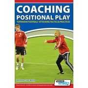 Coaching Positional Play - ''Expansive Football'' Attacking Tactics & Practices, Paperback (9781910491065)
