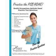 Practice the PSB HOAE!: Health Occupations Aptitude Exam Practice Test Questions, Paperback (9781928077732)