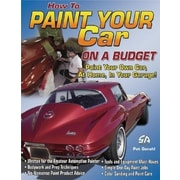 How to Paint Your Car on a Budget, Paperback (9781932494228)