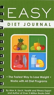 Easy Diet Journal: The Fastest Way to Lose Weight - Works with All Diet Programs, Paperback (9781934386644)