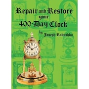 Repair and Restore Your 400-Day Clock, Hardcover (9781935097785)