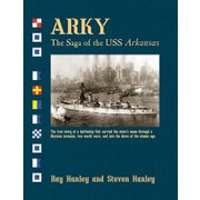 Arky: The Saga of the USS Arkansas, Paperback (9781935106784)