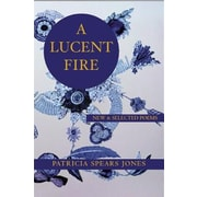 A Lucent Fire: New and Selected Poems, Paperback (9781935210696)