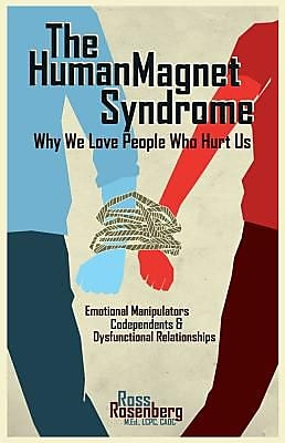 The Human Magnet Syndrome: Why We Love People Who Hurt Us, Paperback (9781936128310) 2151194