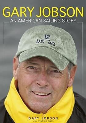 Gary Jobson: An American Sailing Story, Hardcover (9781936313761) 2342536