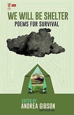 We Will Be Shelter: Poems for Survival,