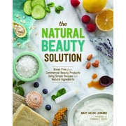 The Natural Beauty Solution: Break Free from Commerical Beauty Products, Paperback (9781940611181)