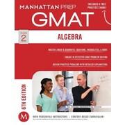 Algebra GMAT Strategy Guide, 0006, Paperback (9781941234006)
