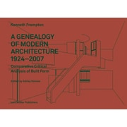 A Genealogy of Modern Architecture: Comparative Critical Analysis of Built Form, Hardcover (9783037783696)