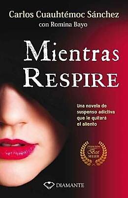 Mientras Respire: Una Novela de Suspenso Adictiva Que Le Quitara El Sueno, 0002, Paperback (9786077627616)