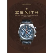 Zenith: Swiss Watch Manufacture Since 1865, Hardcover (9788862080699)