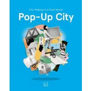 Pop-Up City: City-Making in a Fluid World, Hardcover (9789063693541)