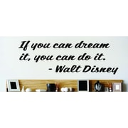 Design With Vinyl If You Can Dream It You Can Do It - Walt Disney Wall Decal