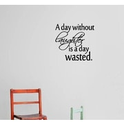 Design With Vinyl A Day Without Laughter is a Day Wasted Quote Text Lettering Wall Decal