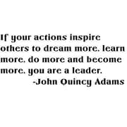 Design With Vinyl If Your Actions Inspire - John Quincy Adams Wall Decal