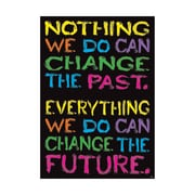 "Argus® 19 x 13"" NOTHING WE DO CAN CHANGE Poster (T-A67061)"