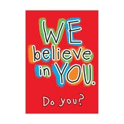 "Argus® 19 x 13"" WE believe in YOU. Do you? Poster (T-A67057)"