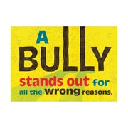 """Argus® 19 x 13"""" A BULLY stands out Poster (T-A67045)"""
