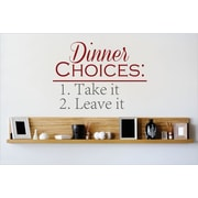 Design With Vinyl Dinner Choices 1. Take It 2. Leave It Wall Decal; 22'' H x 30'' W x 0.16'' D