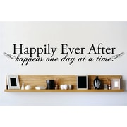 Design With Vinyl Happily Ever After Happens One Day At a Time Wall Decal; 6'' H x 30'' W x 0.16'' D