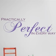 Design With Vinyl Practically Perfect In Every Way Wall Decal; 6'' H x 20'' W x 0.16'' D