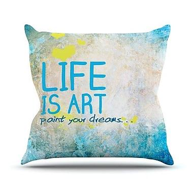 KESS InHouse Life Is Art Throw Pillow; 20'' H x 20'' W 4.5'' D