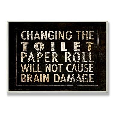 Stupell Industries Changing the Toilet Paper Textual Art Wall Plaque