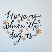 Enchantingly Elegant Home is Where the Dog is Vinyl Wall Decal