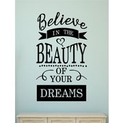 Enchantingly Elegant Believe in the Beautiy of Your Dreams Wall Decal; 38'' H x 22'' W x 1'' D