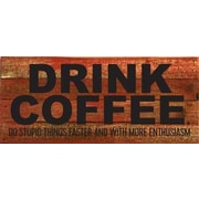 Artistic Reflections 'Drink Coffee. Do Stupid Things Faster' Textual Art on Cherry Wood